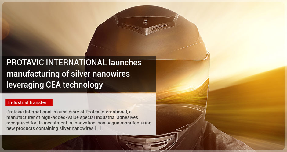PROTAVIC INTERNATIONAL launches manufacturing of silver nanowires leveraging CEA technology