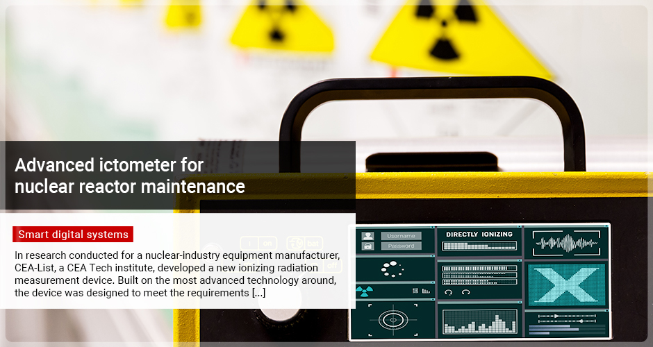 Advanced ictometer for nuclear reactor maintenance