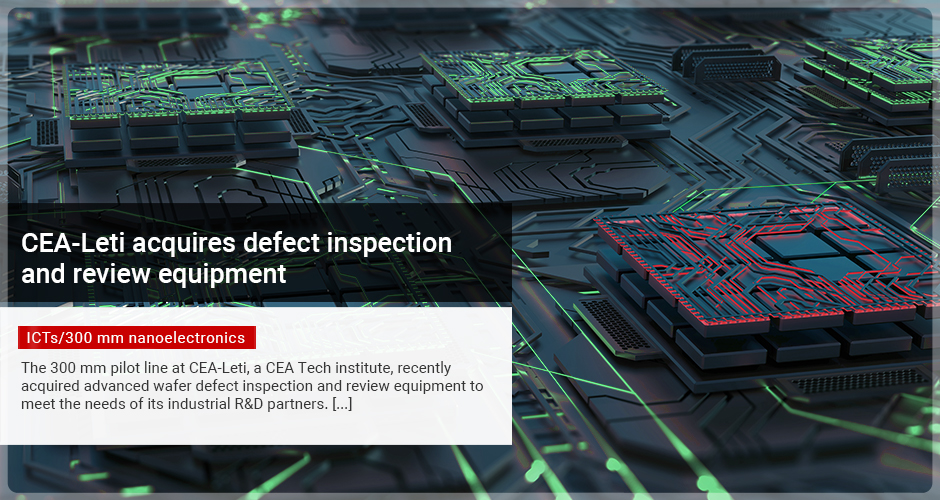 CEA-Leti acquires defect inspection and review equipment