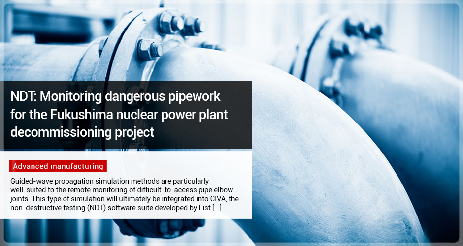 NDT: Monitoring dangerous pipework for the Fukushima nuclear power plant decommissioning project