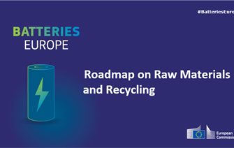Batteries Europe has published its Raw Materials and Recycling Roadmap