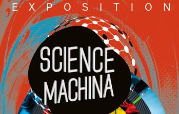 "exposition ""Science Machina"""