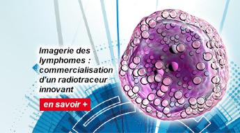 Imagerie des lymphomes : commercialisation d'un radiotraceur innovant