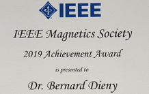 Bernard DIENY received the 2019 IEEE Magnetics Society Achievement Award