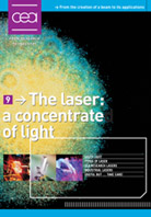 The laser: A concentrate of light