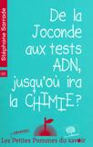 De la Joconde aux tests ADN, jusqu'où ira la chimie ? de Stéphane Sarrade