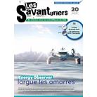 Les Savanturiers n°20 « Energy Observer largue les amarres »