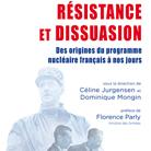 « Résistance et Dissuasion – Des origines du programme nucléaire français à nos jours »