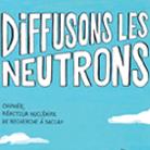Diffusons les neutrons