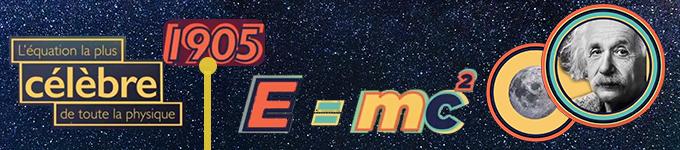 E=mc2, équation Clef de la physique
