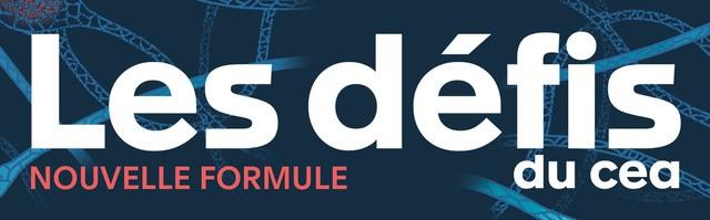 ''Les Défis du CEA'' lance sa nouvelle formule !