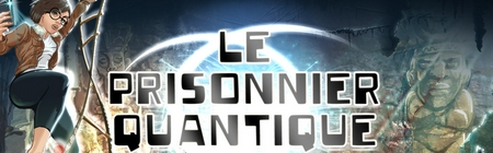 Vivez une grande aventure scientifique avec Le Prisonnier quantique