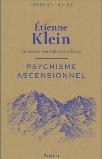 Psychisme ascensionnel - Etienne Klein
