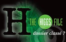 The Higgs file, dossier classé ?
