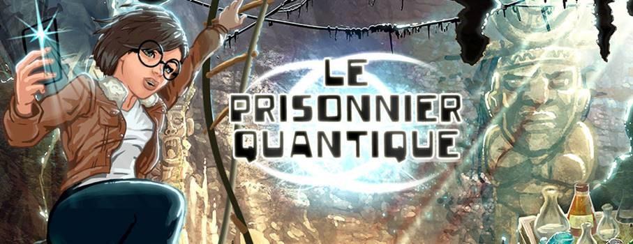Partez à l'aventure avec le Prisonnier quantique